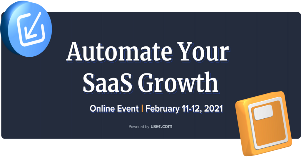 """Automate Your SaaS Growth: Online event February 11-12, 2021"""